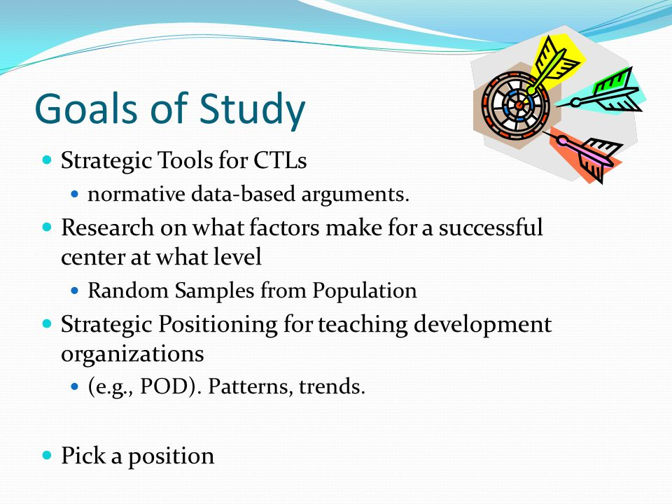 Goals of Study Strategic Tools for CTLs normative data-based arguments.