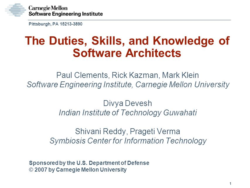 Sponsored by the U.S. Department of Defense © 2007 by Carnegie Mellon University 1 Pittsburgh, PA 15213-3890 The Duties, Skills, and Knowledge of Soft
