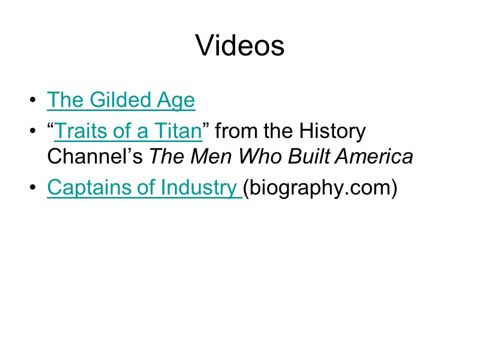 """Videos The Gilded Age """"Traits of a Titan"""" from the History Channel's The Men Who Built AmericaTraits of a Titan Captains of Industry (biography.com)Ca"""