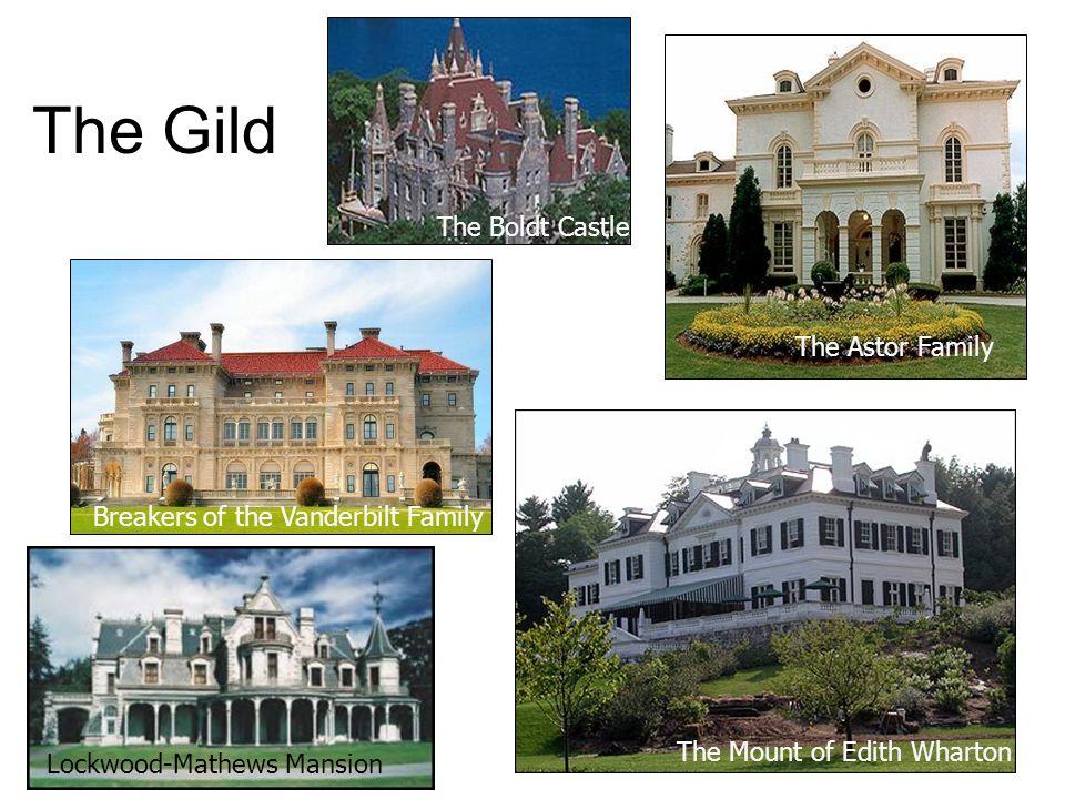 The Gild Breakers of the Vanderbilt Family The Astor Family The Boldt Castle The Mount of Edith Wharton Lockwood-Mathews Mansion