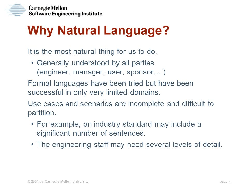 © 2004 by Carnegie Mellon University page 4 Why Natural Language.