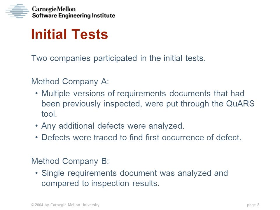 © 2004 by Carnegie Mellon University page 8 Initial Tests Two companies participated in the initial tests.