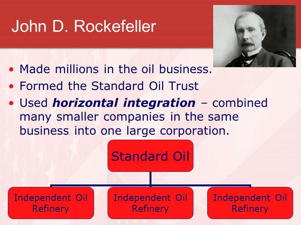 John D. Rockefeller Made millions in the oil business.