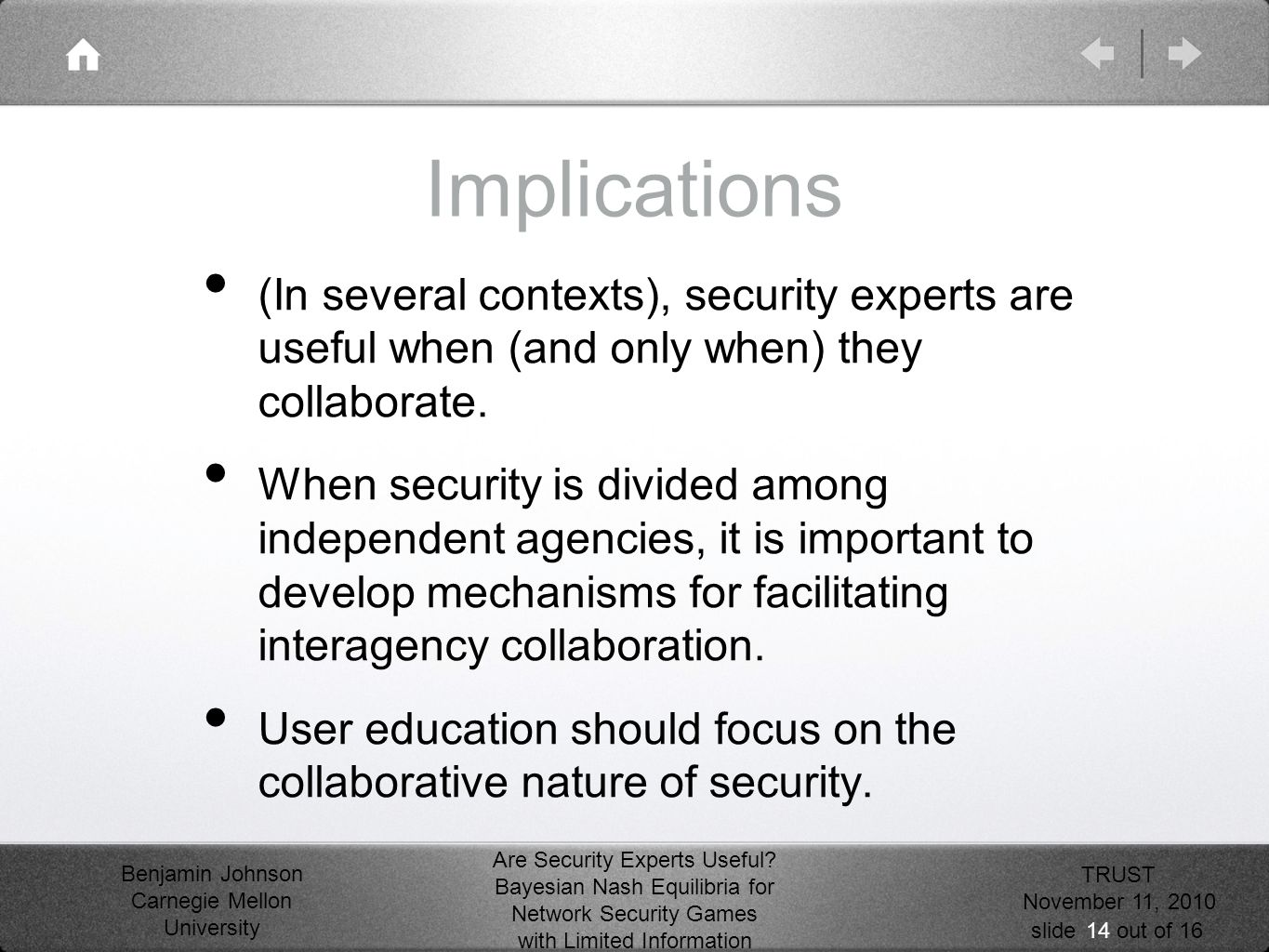 Benjamin Johnson Carnegie Mellon University out of 16slide Are Security Experts Useful? Bayesian Nash Equilibria for Network Security Games with Limit
