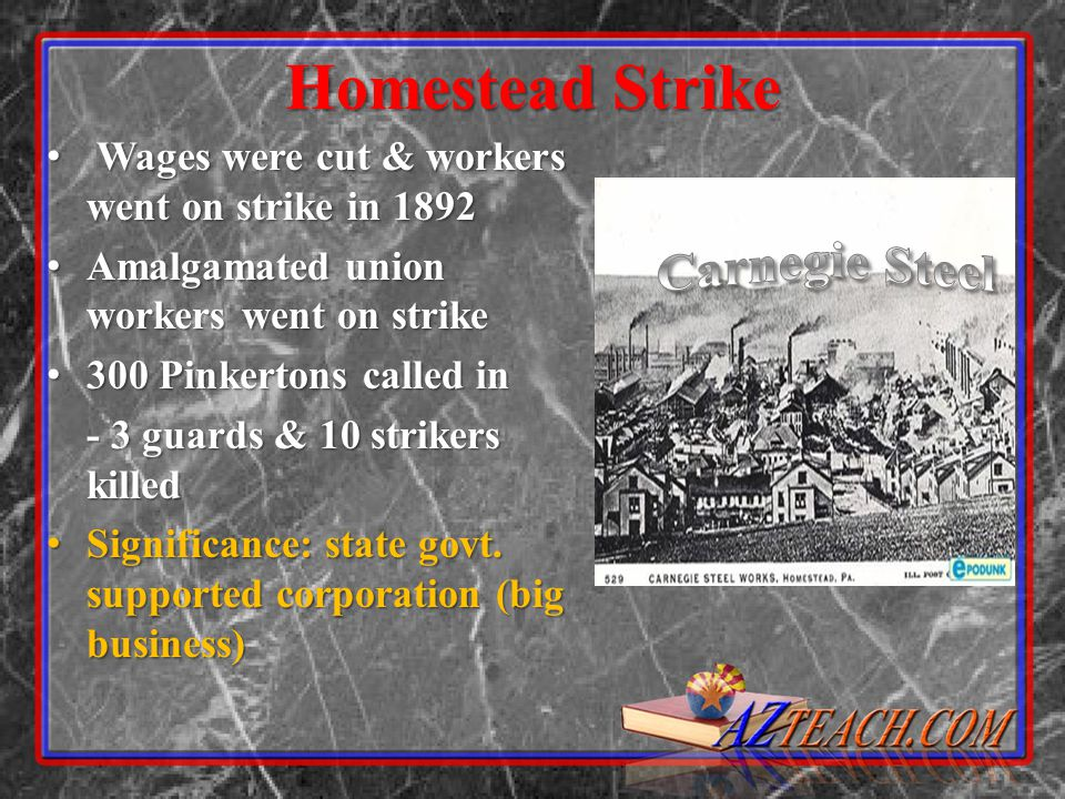 Homestead Strike Wages were cut & workers went on strike in 1892 Wages were cut & workers went on strike in 1892 Amalgamated union workers went on str