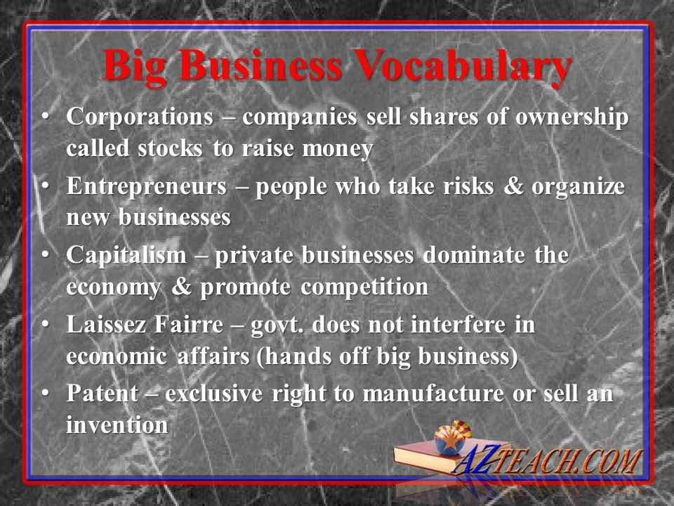 Big Business Vocabulary Corporations – companies sell shares of ownership called stocks to raise money Corporations – companies sell shares of ownersh