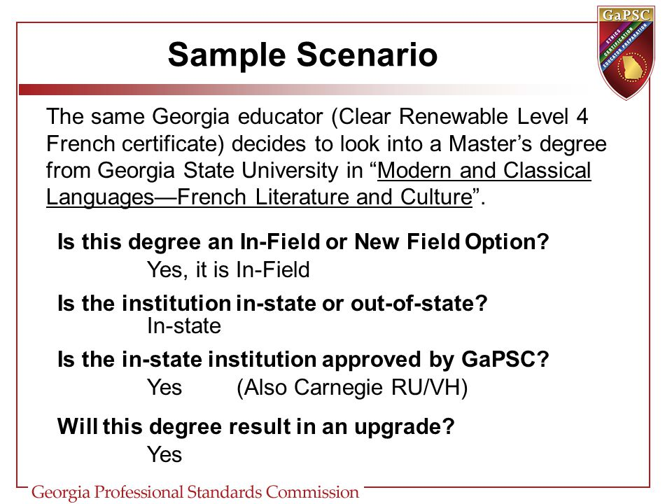 Sample Scenario So, Georgia will accept professional out-of-state certificates to establish professional certification.