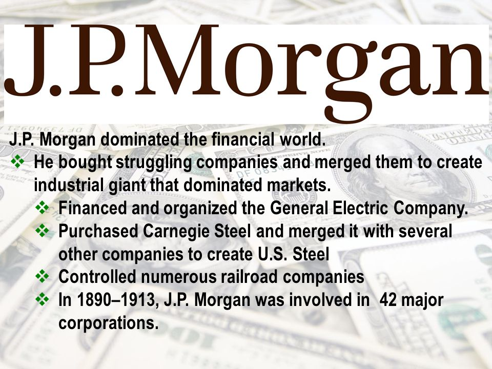 J.P. Morgan dominated the financial world.