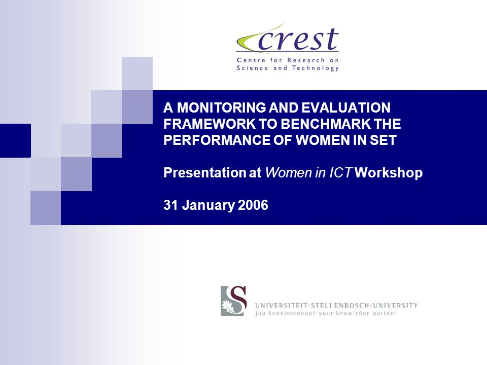 About the M&E framework Brief: to develop a monitoring and evaluation framework for women in SET that should support planning and resourcing of the National System of Innovation Designed to provide a comprehensive national profile of women in SET in South Africa, that will tell us:  how many women are potentially available to participate in the NSI;  how women are distributed horizontally and vertically within the NSI;  how women are supported to participate in the NSI,  what recognition women get as scientists  and what women's contributions are to scientific output.