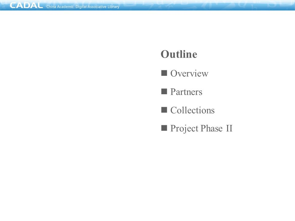 Outline Overview Partners Collections Project Phase II