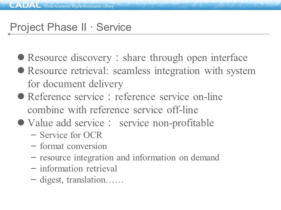Resource discovery : share through open interface Resource retrieval: seamless integration with system for document delivery Reference service : refer