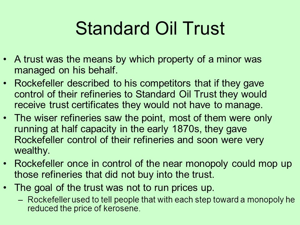 Standard Oil Trust A trust was the means by which property of a minor was managed on his behalf.