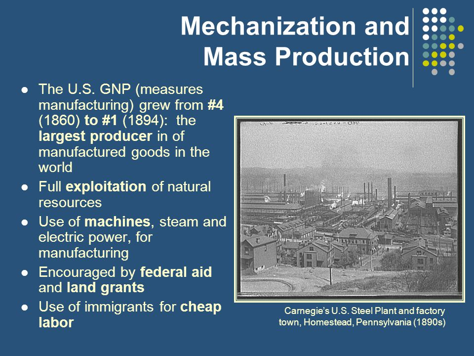 Mechanization and Mass Production The U.S.