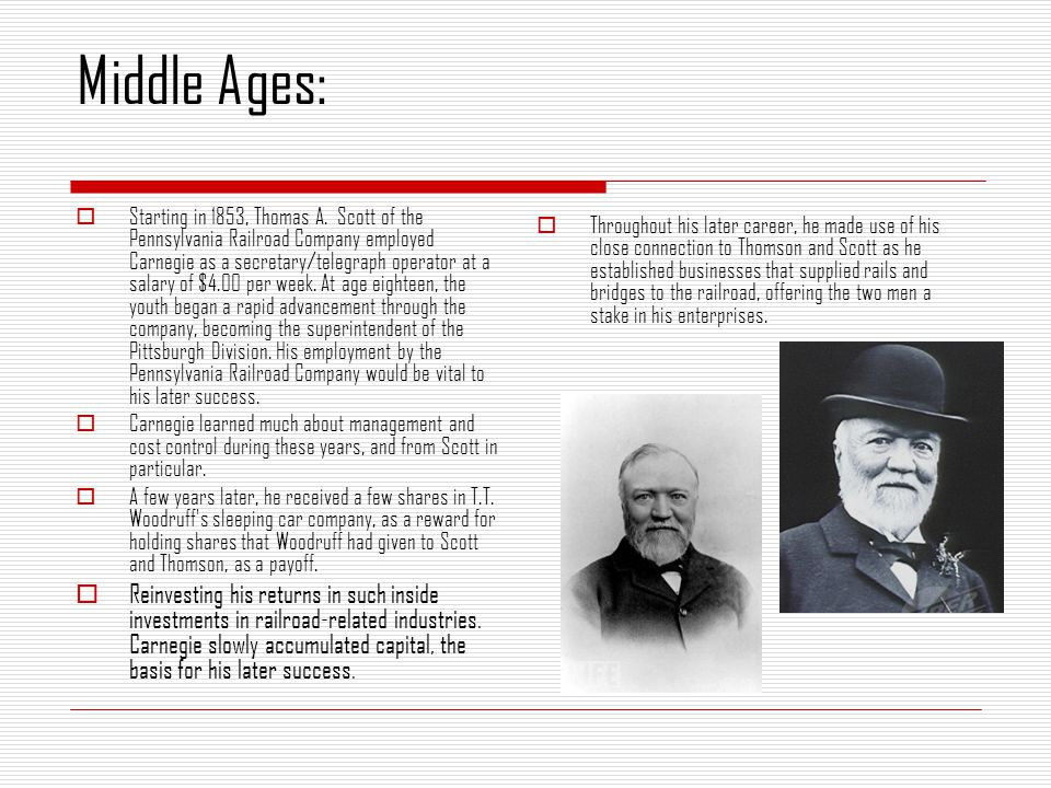 Carnegie made his fortune in the steel industry, controlling the most extensive integrated iron and steel operations ever owned by an individual in the United States.