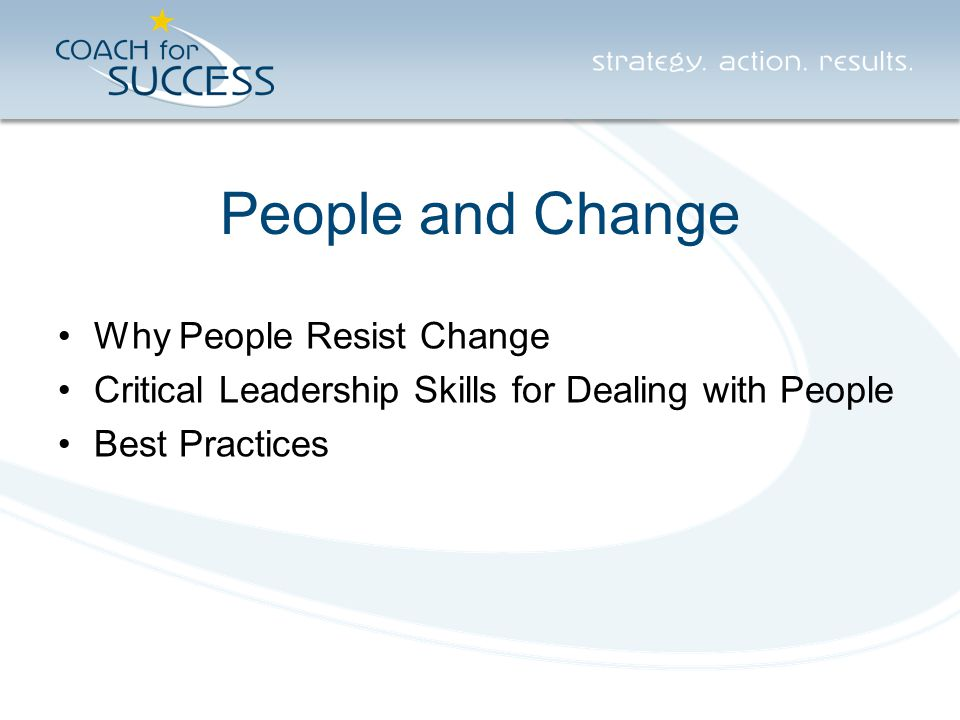 About Change The natural reaction to change, even in the best circumstances, is to resist People go through the change process in stages People go through these stages as individuals Change Management: The People Side of Change: Hiatt and Creasey