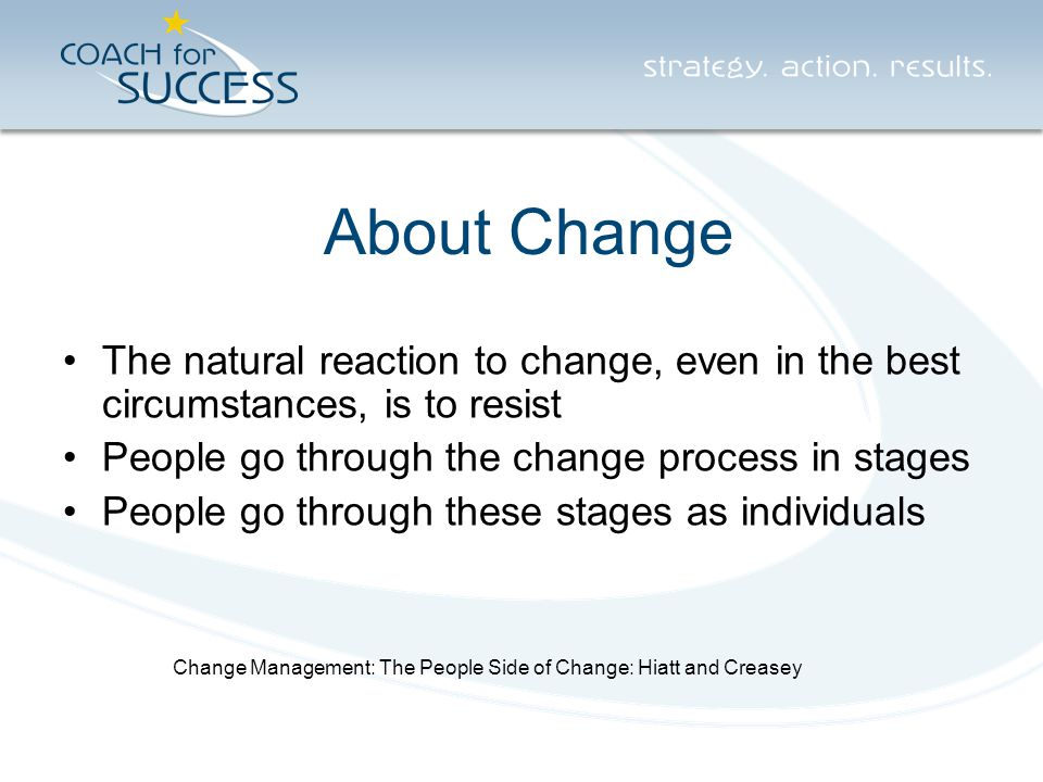 Best Practices What works for you when dealing with The People Side of Organizational Improvement?