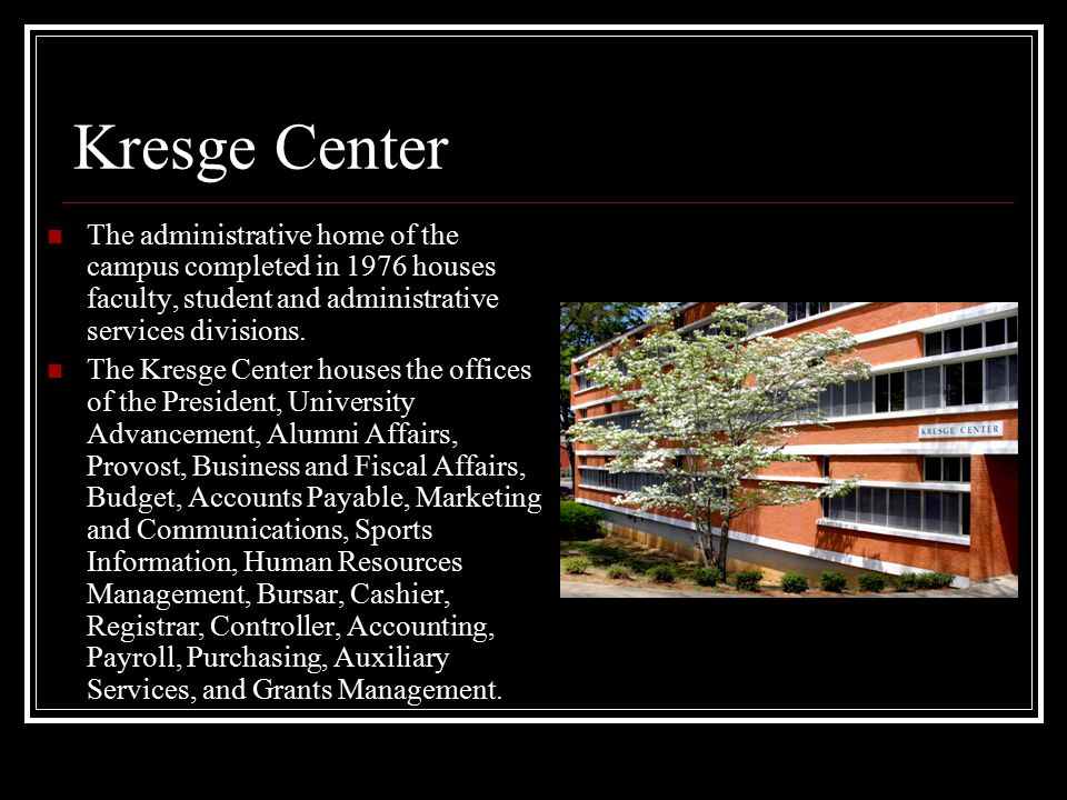Kresge Center The administrative home of the campus completed in 1976 houses faculty, student and administrative services divisions.