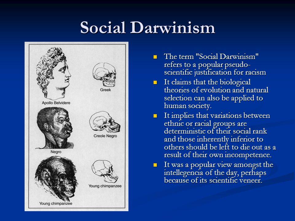 Social Darwinism The term