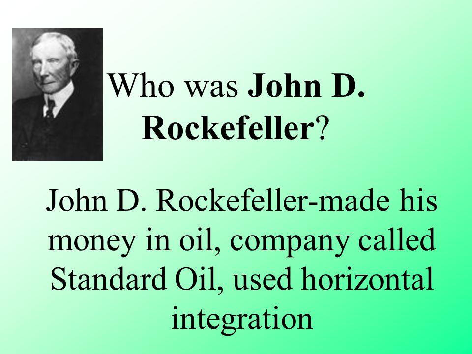 Who was John D.Rockefeller. John D.
