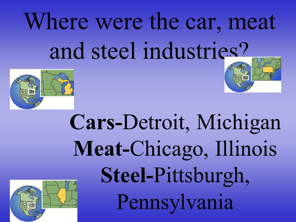 Where were the car, meat and steel industries.