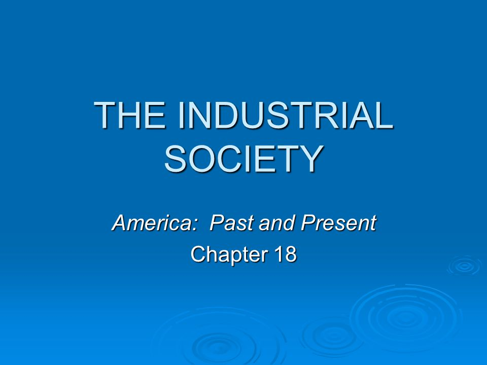 Industrial Development  Late nineteenth-century U.S.