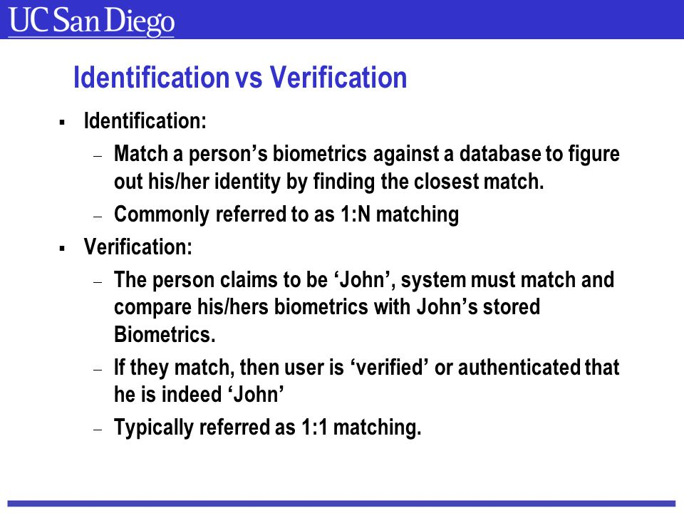 Carnegie Mellon Identification vs Verification  Identification:  Match a person's biometrics against a database to figure out his/her identity by finding the closest match.