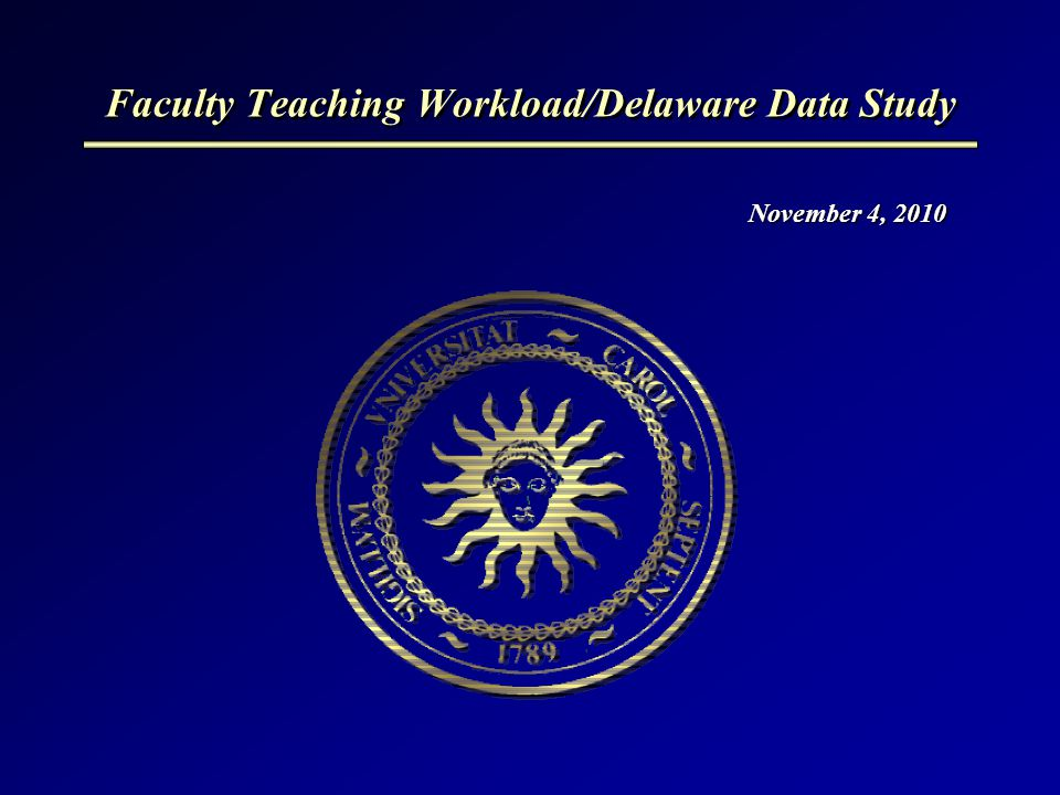 Faculty Teaching Workload/Delaware Data Study November 4, 2010