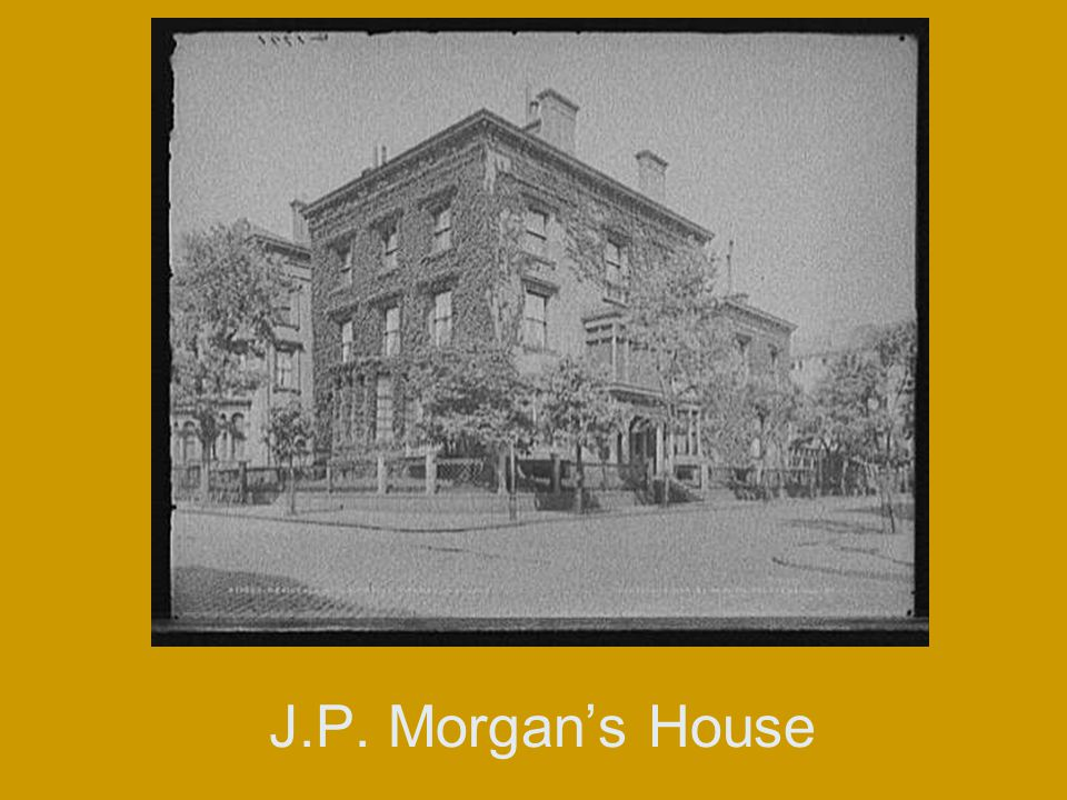 J.P. Morgan's House