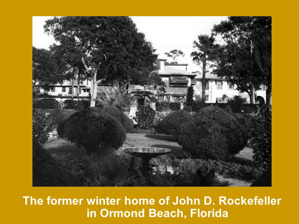 The former winter home of John D. Rockefeller in Ormond Beach, Florida