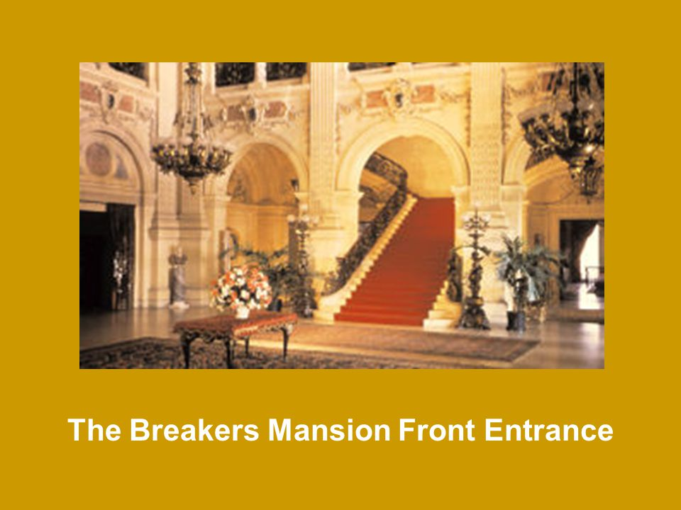 The Breakers Mansion Front Entrance