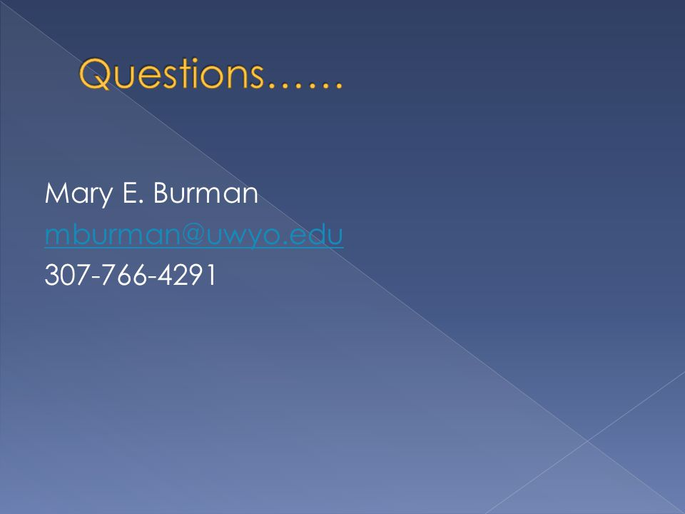 Mary E. Burman mburman@uwyo.edu 307-766-4291
