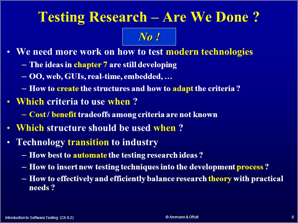 8 Testing Research – Are We Done .
