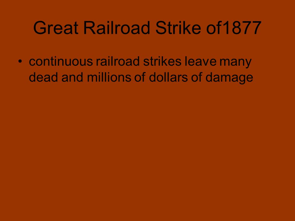 Great Railroad Strike of1877 continuous railroad strikes leave many dead and millions of dollars of damage