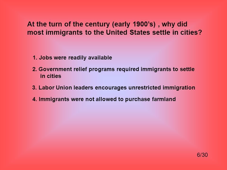 At the turn of the century (early 1900's), why did most immigrants to the United States settle in cities.