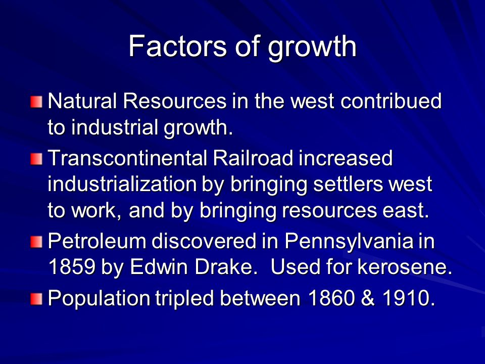 Factors of growth Natural Resources in the west contribued to industrial growth.