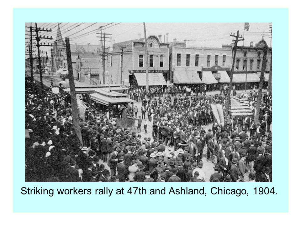 Striking workers rally at 47th and Ashland, Chicago, 1904.