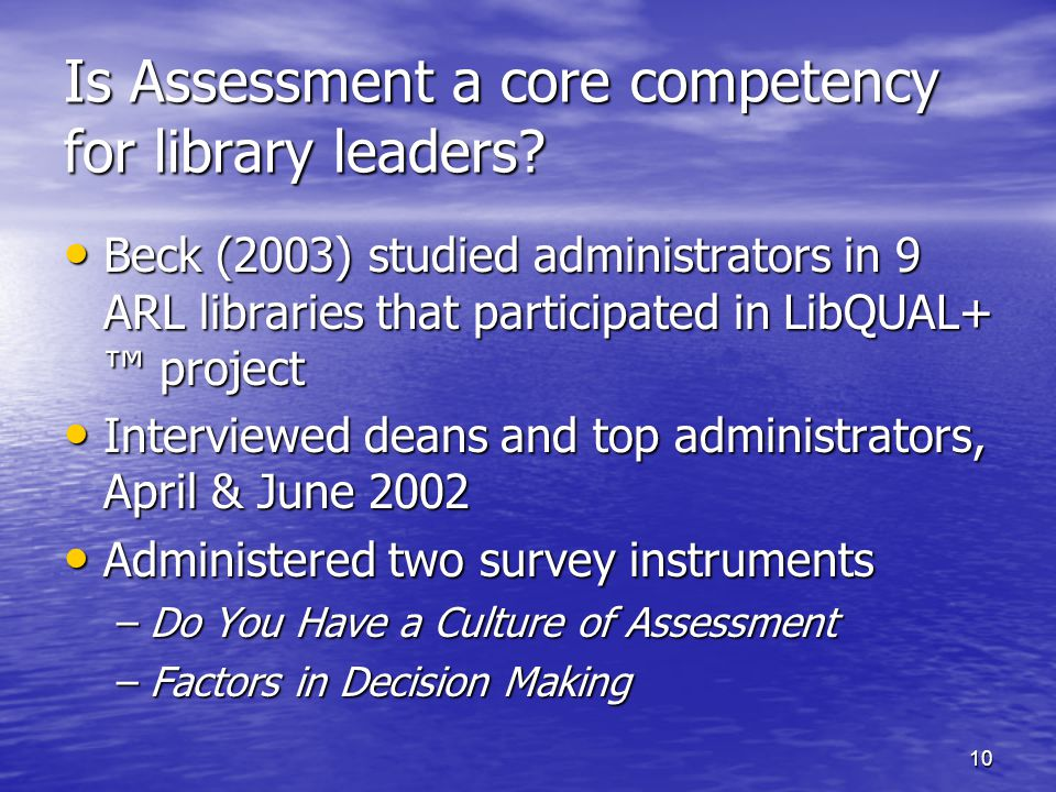 10 Is Assessment a core competency for library leaders.