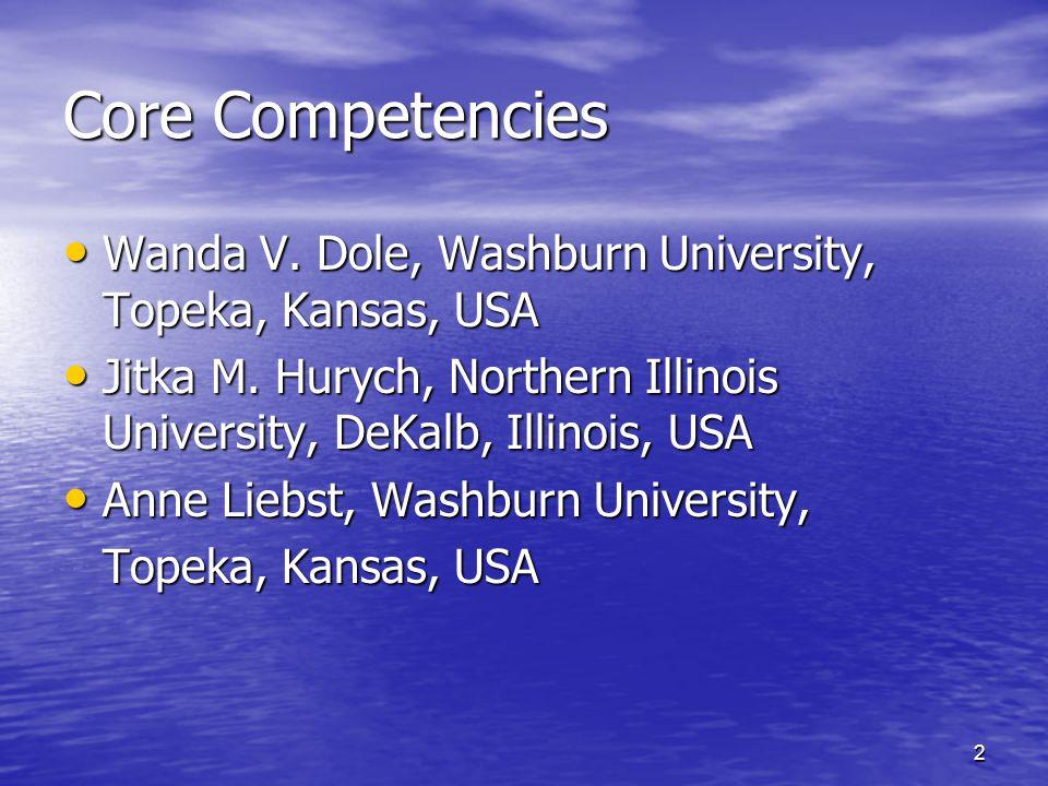 2 Core Competencies Wanda V. Dole, Washburn University, Topeka, Kansas, USA Wanda V.