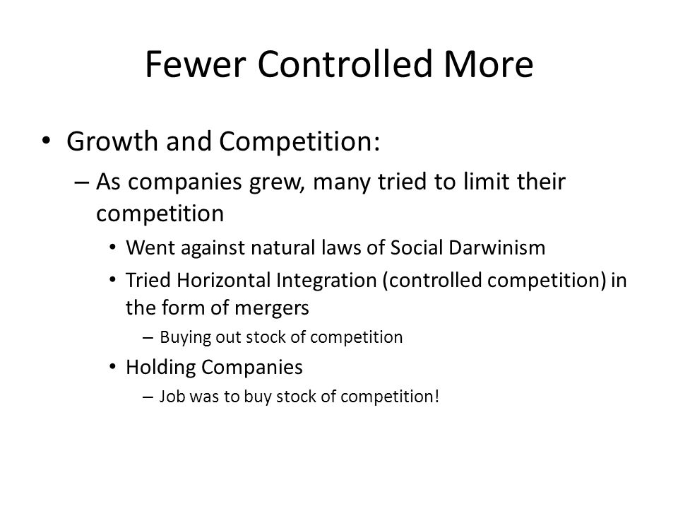 Fewer Controlled More Growth and Consolidation: – John D.
