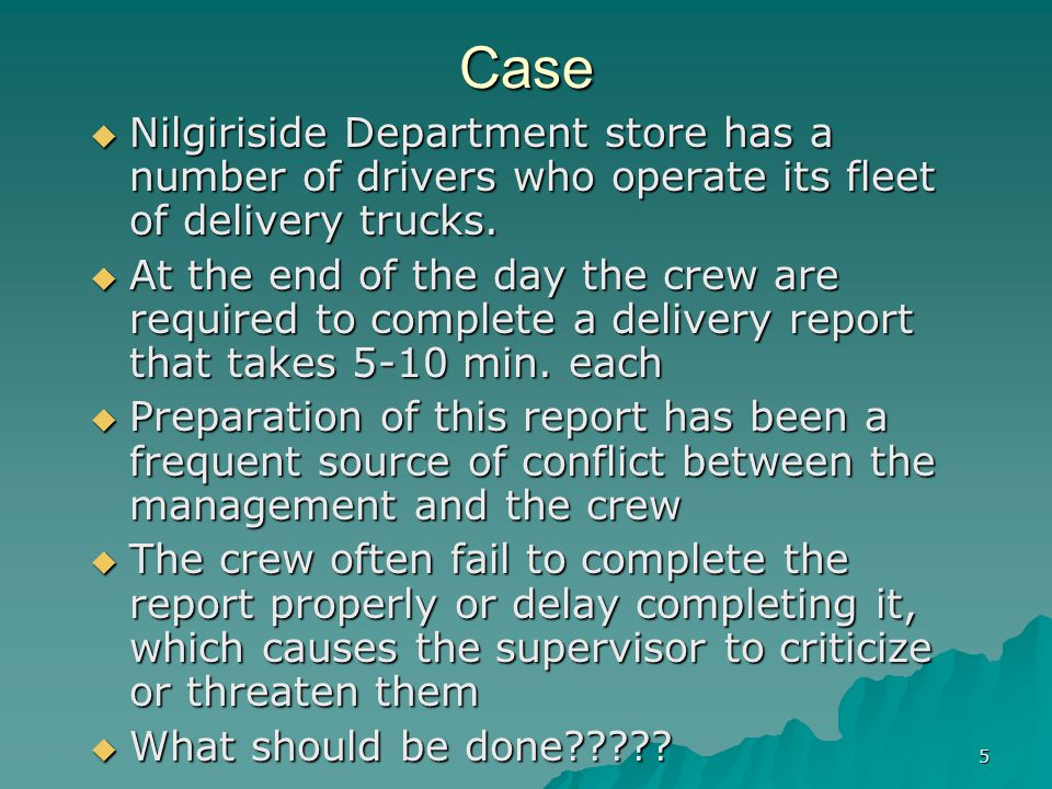 5 Case  Nilgiriside Department store has a number of drivers who operate its fleet of delivery trucks.