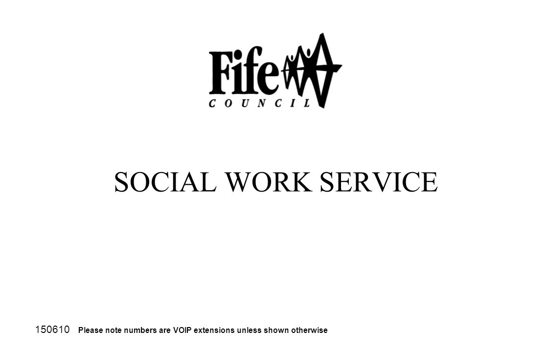 SOCIAL WORK SERVICE 150610 Please note numbers are VOIP extensions unless shown otherwise