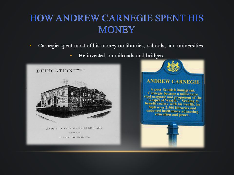 In Scotland he donated $10 million in 1901 to establish the Carnegie Trust for the Universities of Scotland.