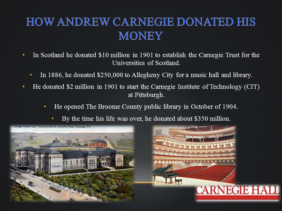 Carnegie created the steel industry and set a model for other big businesses and industries.