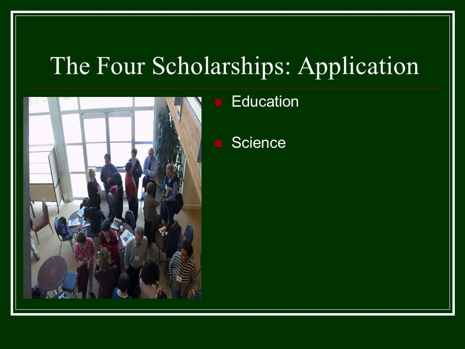 The Four Scholarships: Application Education Science