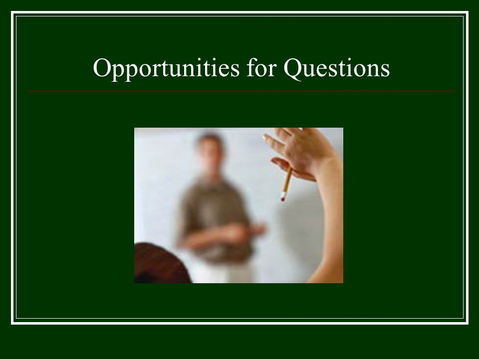 Opportunities for Questions