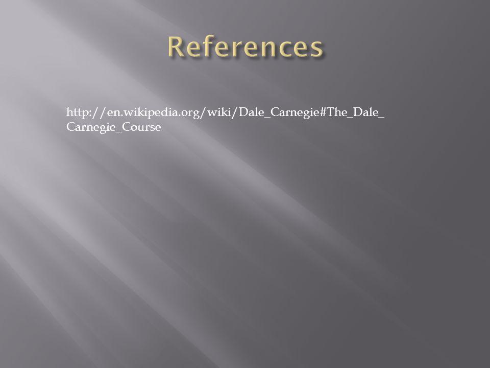 http://en.wikipedia.org/wiki/Dale_Carnegie#The_Dale_ Carnegie_Course