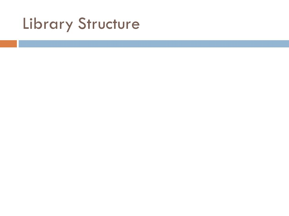 Library Structure