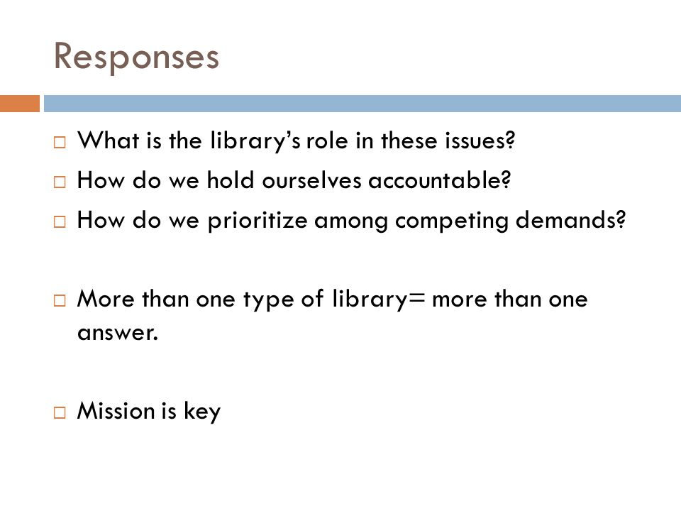 Responses  What is the library's role in these issues.