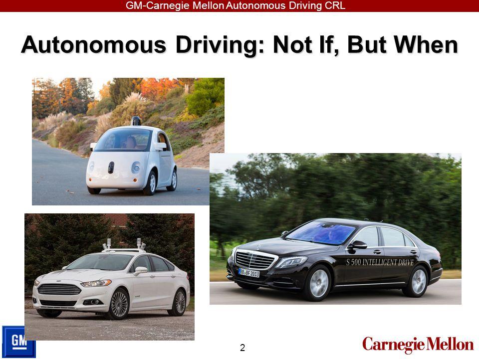 GM-Carnegie Mellon Autonomous Driving CRL GM-CMU Collaborative Research