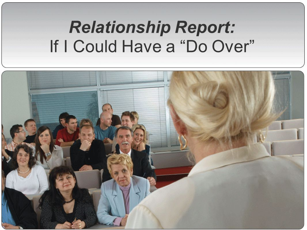 Relationship Report: If I Could Have a Do Over